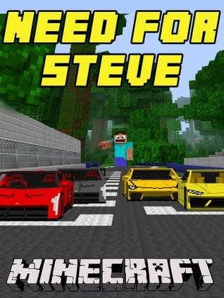 Need for Steve: A Minecraft Adventure Story Minecraft Books