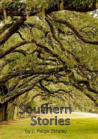 Southern Stories J.Paige Straley