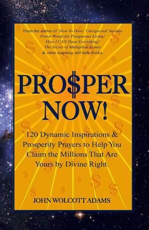 Pro$per Now! John Wolcott Adams