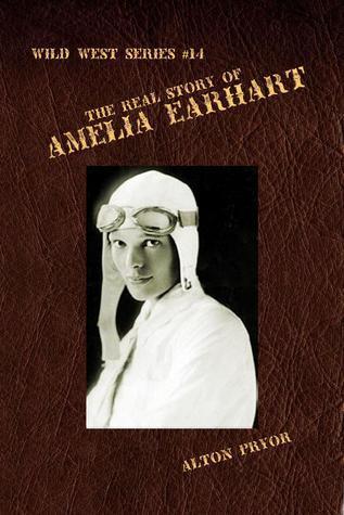 The Real Life of Amelia Earhart, The Feminine Flying Wizard Alton Pryor