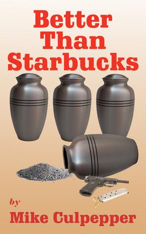 Better Than Starbucks Mike Culpepper