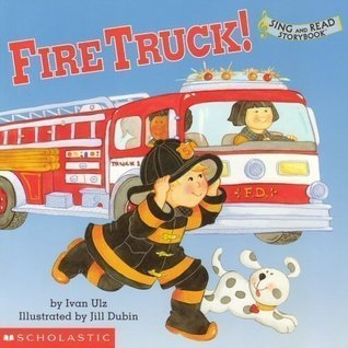 Fire Truck! (Sing and Read Storybook) Ivan Ulz