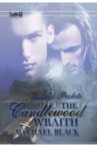 Candlewood Wraith (Eosters Baskets #7)  by  Mychael Black