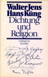 Dichtung und Religion: Pascal, Gryphius, Lessing, Hölderlin, Novalis, Kierkegaard, Dostojewski, Kafka Walter Jens