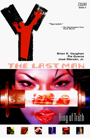 Y: The Last Man: Ring of Truth (Y: The Last Man, #5)  by  Brian K. Vaughan