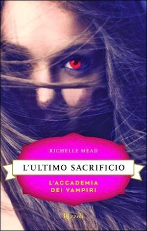 Lultimo sacrificio (LAccademia dei Vampiri #6)  by  Richelle Mead