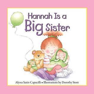 Hannah Is a Big Sister Alyssa Satin Capucilli