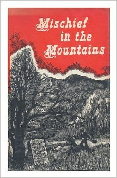 Mischief In The Mountains  by  Walter R. Hard Jr.