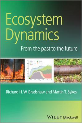 Ecosystem Dynamics: From the Past to the Future Richard Bradshaw