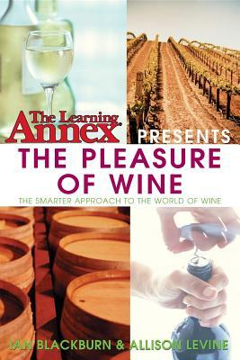 The Learning Annexpresents Pleasure of Wine  by  Ian Blackburn