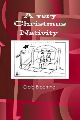 A Very Christmas Nativity the Script Craig Broomhall