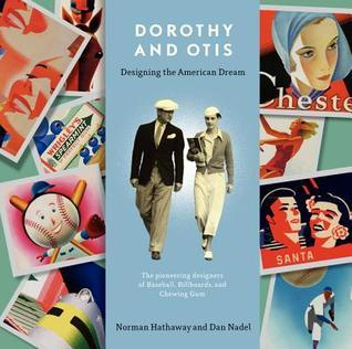 Dorothy and Otis: Designing the American Dream Dan Nadel