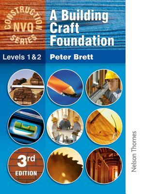 A Building Craft Foundation  by  Peter Brett