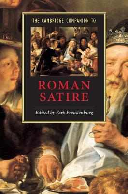 Satires of Rome: Threatening Poses from Lucilius to Juvenal  by  Kirk Freudenburg