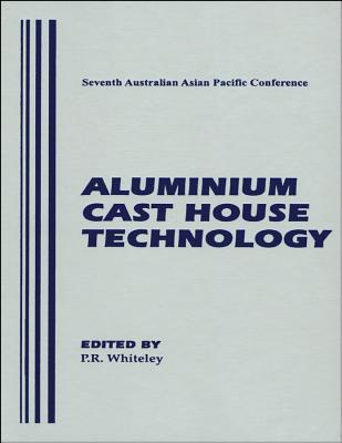 Aluminium Cast House Technology  by  Peter R Whiteley