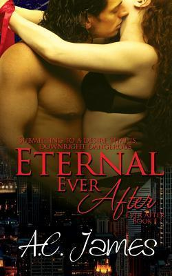 Eternal Ever After  by  A.C. James