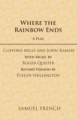 Where The Rainbow Ends  by  Clifford Mills