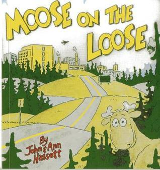 Moose on the Loose  by  Ann Hassett