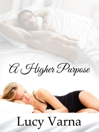 A Higher Purpose (Cullowhee Heritage, #1)  by  Lucy Varna