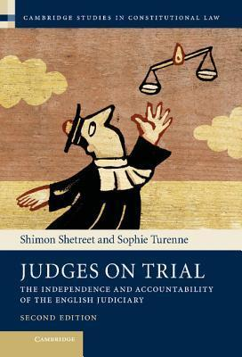 Judges on Trial: The Independence and Accountability of the English Judiciary  by  Shimon Shetreet