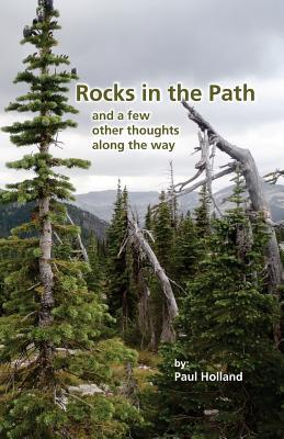 Rocks in the Path: And a Few Other Thoughts Along the Way  by  Paul Holland