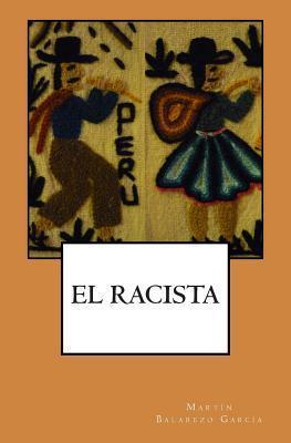 El Racista Martín Balarezo García