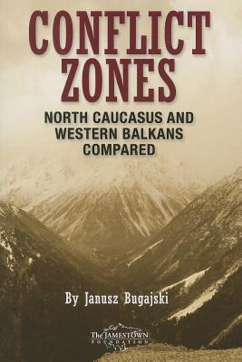 Conflict Zones: North Caucasus and Western Balkans Compared Janusz Bugaski