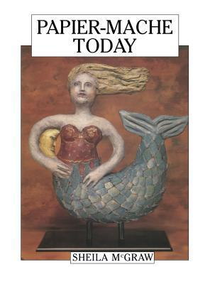 Papier-Mache Today Sheila McGraw