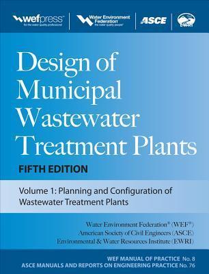 Design of Municipal Wastewater Treatment Plants, 3-Volume Set Water Environment Federation
