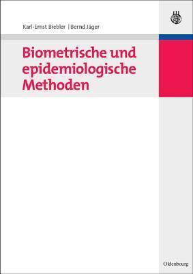Biometrische Und Epidemiologische Methoden  by  Karl-Ernst Biebler