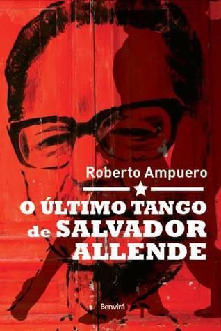 O último tango de Salvador Allende  by  Roberto Ampuero