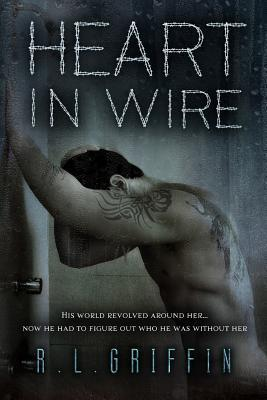 Heart in Wire (By a Thread, #4)  by  R.L. Griffin