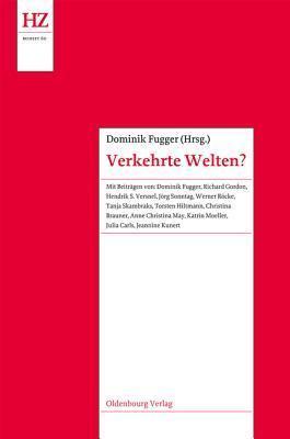 Verkehrte Welten?: Forschungen Zum Motiv Der Rituellen Inversion  by  Dominik Fugger