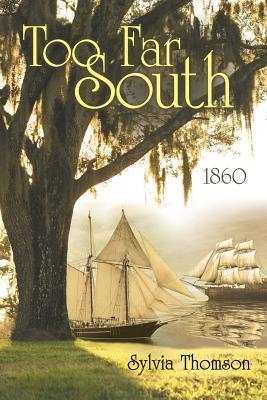 Too Far South: 1860  by  Sylvia Thomson