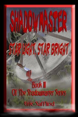 Shadowmaster III: Star Light, Star Bright (Shadowmaster #3)  by  Eric Safflind