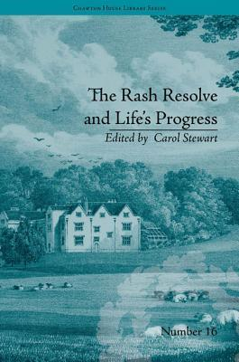The Rash Resolve and Lifes Progress: By Eliza Haywood Carol Stewart