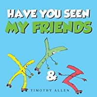 Have You Seen My Friends Timothy Allen