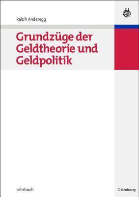 Grundzüge Der Geldtheorie Und Geldpolitik Ralph Anderegg