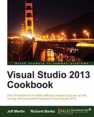 Visual Studio 2013 Cookbook  by  Jeff Martin
