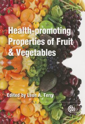 Health-Promoting Properties of Fruit and Vegetables Leon Terry