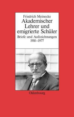 Friedrich Meinecke  by  Gerhard A. Ritter