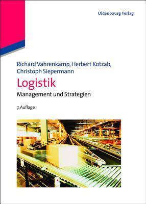Logistik: Management Und Strategien  by  Richard Vahrenkamp