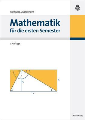 Mathematik Fur Die Ersten Semester  by  Wolfgang Muckenheim