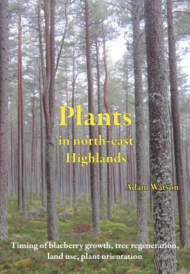 Plants in North-East Highlands  by  Adam Watson