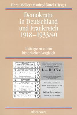 Demokratie in Deutschland Und Frankreich 1918-1933/40: Beitrage Zu Einem Historischen Vergleich  by  Horst Möller