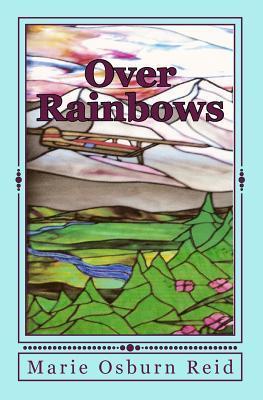 Over Rainbows: Mystery in Early Alaska  by  Marie Osburn Reid