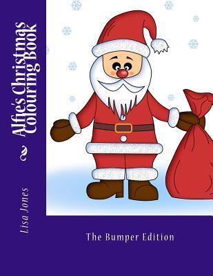 Alfies Christmas Colouring Book  by  Lisa     Jones