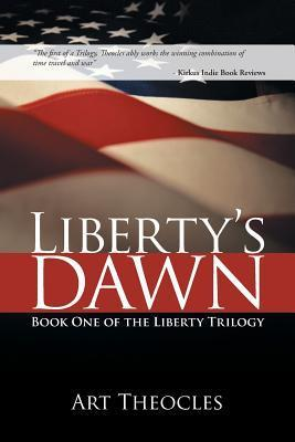Libertys Dawn: Book One of the Liberty Trilogy Art Theocles