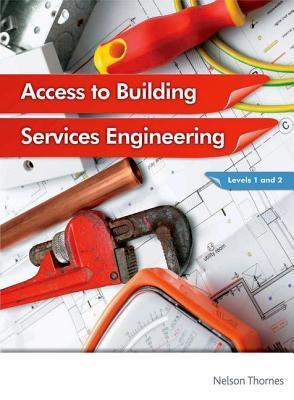 Access to Building Services Engineering Levels 1 and 2. Jon Sutherland ... [Et Al.] Jon Sutherland