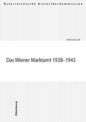 Das Wiener Marktamt 1938-1945 Fritz Keller